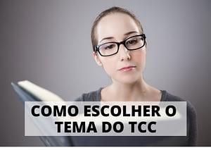COMO ESCOLHER O TEMA DO TCC 300x213 - Início